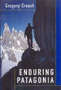 Enduring Patagonia: Crouch, Gregory