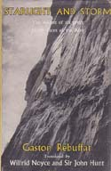 Starlight and Storm: The Ascent of Six Great North Faces of the Alps: Rebuffat, Gaston