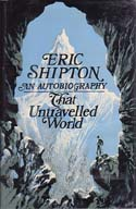 That Untravelled World: An Autobiography: Shipton, Eric