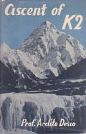 Ascent of K2: Second Highest Peak in the World: Desio, Ardito