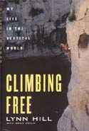 Climbing Free: My Life in the Vertical World: Hill, Lynn w/ Greg Child