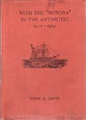 "With the ""Aurora"" in the Antarctic 1911-1914: Davis, John King"