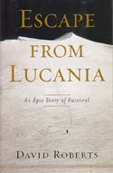 Escape from Lucania: An Epic Story of Survival: Roberts, David