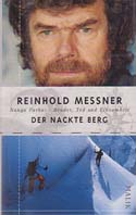 Der Nackte Berg: Nanga Parbat - Bruder, Tod und Einsamkeit [The Naked Mountain: Nanga Parbat – Brother, Death and Loneliness]: Messner, Reinhold