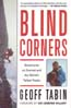 Blind Corners: Adventures on Everest and the World's Tallest Peaks: Tabin, Geoff