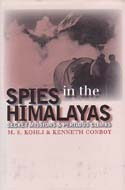 Spies in the Himalayas: Secret Missions and Perilous Climbs: Kohli, M. S. & Kenneth Conboy