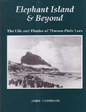 Elephant Island and Beyond: The Life and Diaries of Thomas Orde Lees: Thomson, John