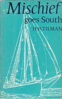 Mischief Goes South: Tilman, H. W.