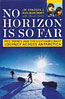 No Horizon is so Far: Two Women and Their Extraordinary Journey Across Antarctica: Arnesen, Liv & Ann Bancroft w/ Cheryl Dahle