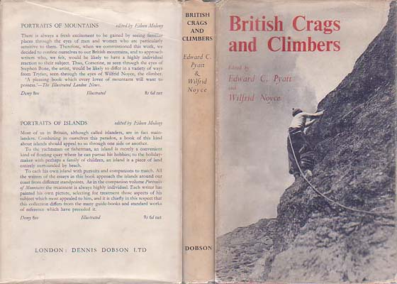British Crags and Climbers: An Anthology: Pyatt, Edward C. & Wilfrid Noyce, eds.