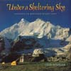 Under a Sheltering Sky: Journeys to Mountain Heartlands: Monteath, Colin
