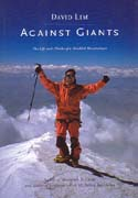 Against Giants: The Life and Climbs of a Disabled Mountaineer: Lim, David