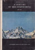 A Century of Mountaineering 1857-1957: Lunn, Arnold