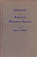 Bibliography of American Mountaineering Ascents: Fisher, Joel. E.