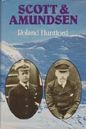 Scott and Amundsen: Huntford, Roland