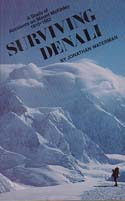 Surviving Denali: A Study of Accidents on Mount McKinley 1910-1982: Waterman, Jonathan