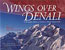 Wings Over Denali: A Photographic History of Aviation in Denali National Park: McAllister, Bruce
