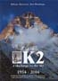 K2: A Challenge to the Sky 1954-2004: Diemberger, Kurt & Roberto Mantovani