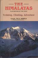 The Himalayas: Playground of the Gods – Trekking, Climbing, Adventure: Kohli, M. S.