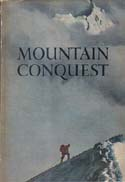 Mountain Conquest: Shipton, Eric & Bradford Washburn
