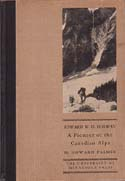 Edward W. D. Holway: A Pioneer of the Canadian Alps: Palmer, Howard