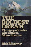 The Boldest Dream: The Story of Twelve Who Climbed Mount Everest: Ridgeway, Rick