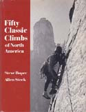 Fifty Classic Climbs of North America: Roper, Steve & Allen Steck
