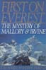 First on Everest: The Mystery of Mallory and Irvine: Holzel, Tom & Audrey Salkeld