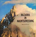 Hazards in Mountaineering: How to Recognize and Avoid Them: Paulcke, Wilhelm & Helmut Dumler
