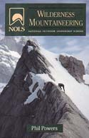 NOLS Wilderness Mountaineering: Powers, Phil