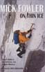 On Thin Ice: Alpine Climbs in the Americas, Asia and the Himalaya: Fowler, Mick