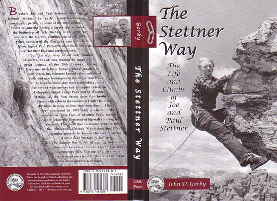 The Stettner Way: The Life and Climbs of Joe and Paul Stettner: Gorby, John D.