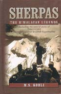 Sherpas: The Himalayan Legends - Including the untold story of Phu Dorje the first Nepalese to climb Sagarmatha: Kohli, M. S.