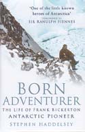 Born Adventurer: The Life of Frank Bickerton, Antarctic Pioneer: Haddelsey, Stephen