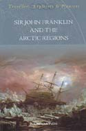 Sir John Franklin and the Arctic Regions: Simmonds, P. L.