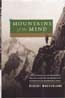 Mountains of the Mind: How Desolate and Forbidding Heights were Transformed into Experiences of Indomitable Spirit: Macfarlane, Robert
