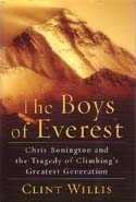 The Boys of Everest: Chris Bonington and the Tragedy of Climbing's Greatest Generation: Willis, Clint