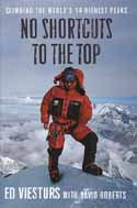 No Shortcuts to the Top: Climbing the World's 14 Highest Peaks: Viesturs, Ed & David Roberts