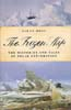 The Frozen Ship: The Histories and Tales of Polar Exploration: Moss, Sarah