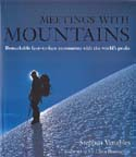 Meetings with Mountains: Remarkable Face-to-face Encounters with the World's Peaks: Venables, Stephen