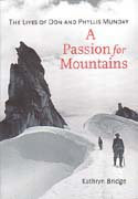 A Passion for Mountains: The Lives of Don and Phyllis Munday: Bridge, Kathryn