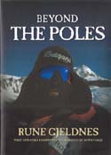 Beyond The Poles: First and Only Unsupported Crossing of Both Poles: Gjeldnes, Rune