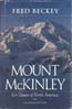 Mount McKinley: Icy Crown of North America: Beckey, Fred