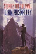 Stories Off the Wall: Roskelley, John