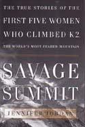 Savage Summit: The True Stories of the First Five Women Who Climbed K2, the World's Most Feared Mountain: Jordan, Jennifer