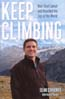 Keep Climbing: How I Beat Cancer and Reached the Top of the World: Swarner, Sean