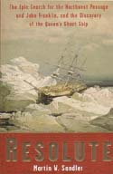 Resolute: The Epic Search for the Northwest Passage and John Franklin, and the Discovery of the Queen's Ghost Ship: Sandler, Martin