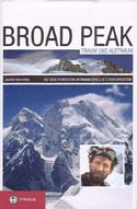 Broad Peak: Traum und Albtraum - Auf den Spuren von Hermann Buhls letzter Expedition [Broad Peak: Dream and Nightmare - On the Trails of Hermann Buhl's last Expedition]: Hemmleb, Jochen