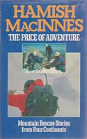 The Price of Adventure: More Mountain Rescue Stories from Four Continents: MacInnes, Hamish