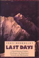 Last Days: A World-famous Climber Challenges the Himalayas' Tawoche and Menlungtse: Roskelley, John
